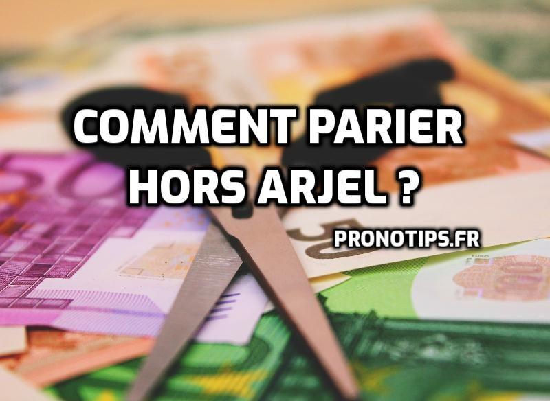 Comment parier Hors Arjel ?